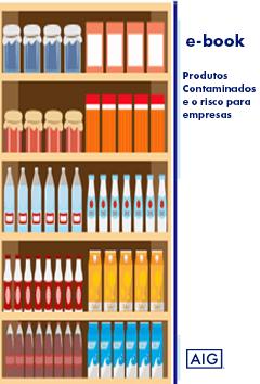 Produtos Contaminados e o Risco para as Empresas da AIG